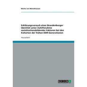 Erklarungsversuch-einer-Brandenburger-Identitat-unter-Zuhilfenahme-sozialisationsbildender-Faktoren-bei-den-Kohorten-der-fruhen-DDR-Generationen