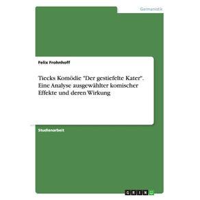 Tiecks-Komodie-Der-gestiefelte-Kater.-Eine-Analyse-ausgewahlter-komischer-Effekte-und-deren-Wirkung