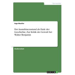 Der-Ausnahmezustand-als-Ende-der-Geschichte.-Zur-Kritik-der-Gewalt-bei-Walter-Benjamin