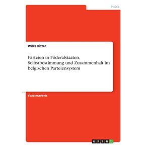 Parteien-in-Foderalstaaten.-Selbstbestimmung-und-Zusammenhalt-im-belgischen-Parteiensystem