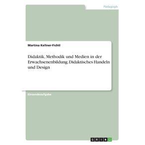 Didaktik-Methodik-und-Medien-in-der-Erwachsenenbildung.-Didaktisches-Handeln-und-Design