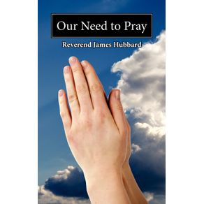 Our-Need-to-Pray