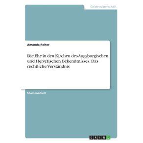 Die-Ehe-in-den-Kirchen-des-Augsburgischen-und-Helvetischen-Bekenntnisses.-Das-rechtliche-Verstandnis