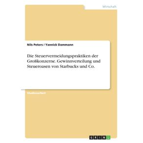 Die-Steuervermeidungspraktiken-der-Gro-konzerne.-Gewinnverteilung-und-Steueroasen-von-Starbucks-und-Co.