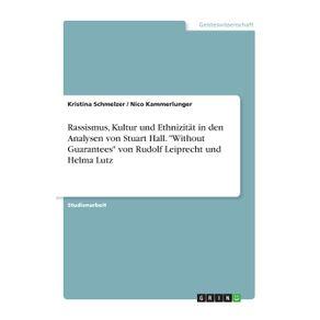 Rassismus-Kultur-und-Ethnizitat-in-den-Analysen-von-Stuart-Hall.-Without-Guarantees-von-Rudolf-Leiprecht-und-Helma-Lutz