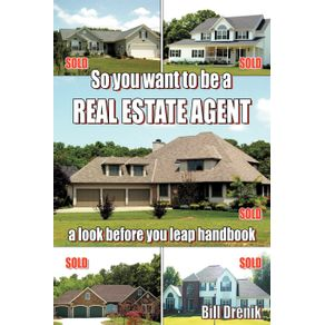 So-You-Want-to-Be-a-REAL-ESTATE-AGENT