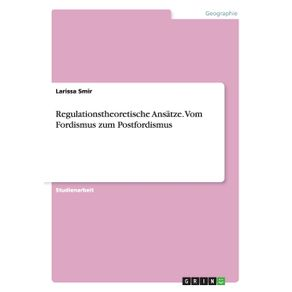 Regulationstheoretische-Ansatze.-Vom-Fordismus-zum-Postfordismus