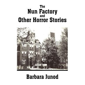 The-Nun-Factory-and-Other-Horror-Stories