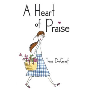 A-Heart-of-Praise