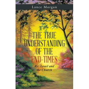 The-True-Understanding-Of-The-End-Times