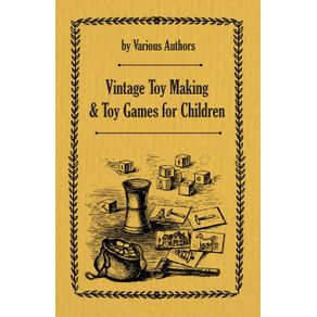 Vintage-Toy-Making-and-Toy-Games-for-Children
