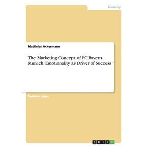 The-Marketing-Concept-of-FC-Bayern-Munich.-Emotionality-as-Driver-of-Success