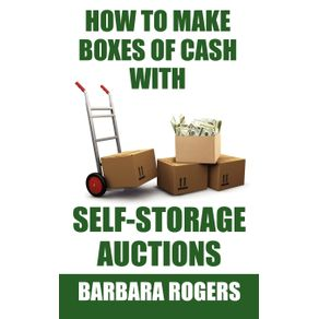 How-to-Make-Boxes-of-Cash-With-Self-Storage-Auctions