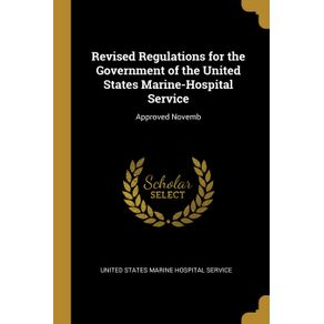 Revised-Regulations-for-the-Government-of-the-United-States-Marine-Hospital-Service