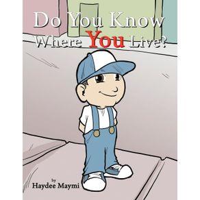 Do-You-Know-Where-You-Live-