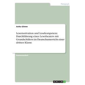 Lesemotivation-und-Lesekompetenz.-Durchfuhrung-eines-Lesetheaters-mit-Grundschulern-im-Deutschunterricht-einer-dritten-Klasse