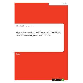 Migrationspolitik-in-Danemark.-Die-Rolle-von-Wirtschaft-Staat-und-NGOs