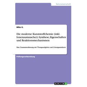 Die-moderne-Kunststoffchemie--inkl.-Ionenaustauscher-.-Synthese-Eigenschaften-und-Reaktionsmechanismen