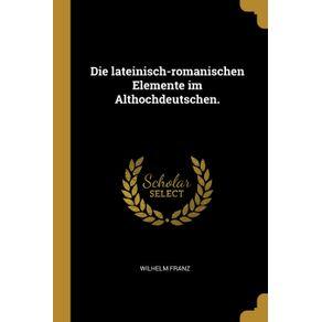 Die-lateinisch-romanischen-Elemente-im-Althochdeutschen.