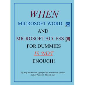 When-Microsoft-Word-and-Microsoft-Access-for-Dummies-IS-NOT-Enough