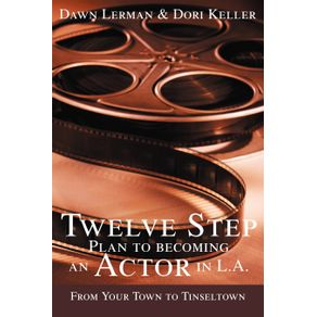 Twelve-Step-Plan-to-Becoming-an-Actor-in-L.A.New-2004-Edition