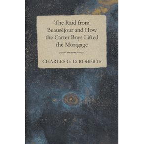 The-Raid-from-Beausejour-and-How-the-Carter-Boys-Lifted-the-Mortgage