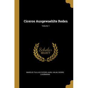 Ciceros-Ausgewaehlte-Reden--Volume-1
