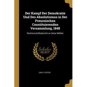 Der-Kampf-Der-Demokratie-Und-Des-Absolutismus-in-Der-Preussischen-Constituierenden-Versammlung-1848