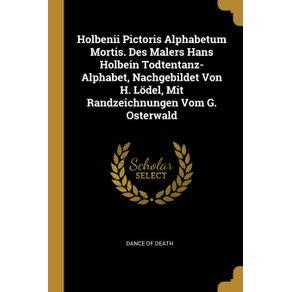 Holbenii-Pictoris-Alphabetum-Mortis.-Des-Malers-Hans-Holbein-Todtentanz-Alphabet-Nachgebildet-Von-H.-Lodel-Mit-Randzeichnungen-Vom-G.-Osterwald