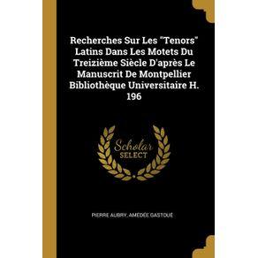 Recherches-Sur-Les-Tenors-Latins-Dans-Les-Motets-Du-Treizieme-Siecle-Dapres-Le-Manuscrit-De-Montpellier-Bibliotheque-Universitaire-H.-196