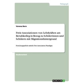 Freie-Assoziationen-von-Lehrkraften-am-Berufskolleg-in-Bezug-zu-Schulerinnen-und-Schulern-mit-Migrationshintergrund