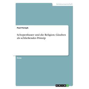 Schopenhauer-und-die-Religion.-Glauben-als-schlie-endes-Prinzip