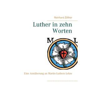 Luther-in-zehn-Worten