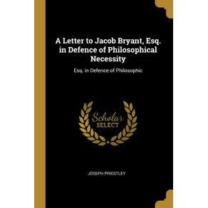 A-Letter-to-Jacob-Bryant-Esq.-in-Defence-of-Philosophical-Necessity