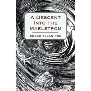A-Descent-Into-the-Maelstrom