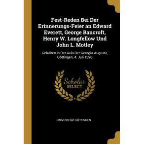 Fest-Reden-Bei-Der-Erinnerungs-Feier-an-Edward-Everett-George-Bancroft-Henry-W.-Longfellow-Und-John-L.-Motley