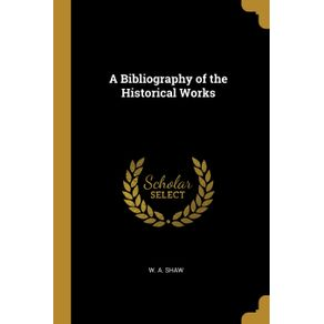 A-Bibliography-of-the-Historical-Works