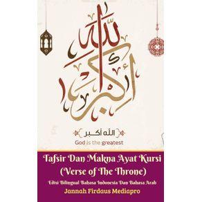 Tafsir-Dan-Makna-Ayat-Kursi--Verse-of-The-Throne--Edisi-Bilingual-Bahasa-Indonesia-Dan-Bahasa-Arab