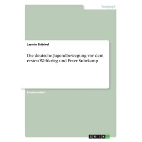 Die-deutsche-Jugendbewegung-vor-dem-ersten-Weltkrieg-und-Peter-Suhrkamp