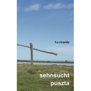 Sehnsucht-Puszta