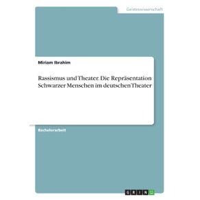 Rassismus-und-Theater.-Die-Reprasentation-Schwarzer-Menschen-im-deutschen-Theater