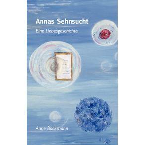 Annas-Sehnsucht