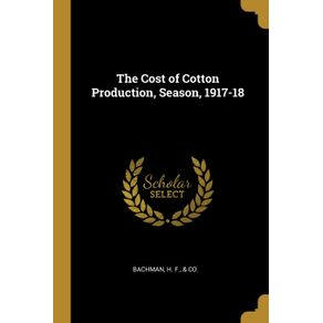 The-Cost-of-Cotton-Production-Season-1917-18
