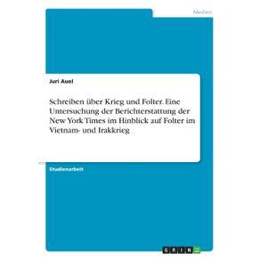Schreiben-uber-Krieg-und-Folter.-Eine-Untersuchung-der-Berichterstattung-der-New-York-Times-im-Hinblick-auf-Folter-im-Vietnam--und-Irakkrieg