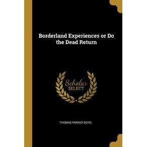 Borderland-Experiences-or-Do-the-Dead-Return