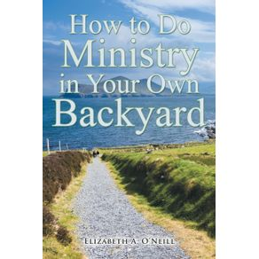 How-to-Do-Ministry-in-Your-Own-Backyard