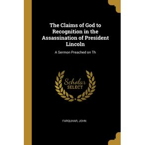 The-Claims-of-God-to-Recognition-in-the-Assassination-of-President-Lincoln