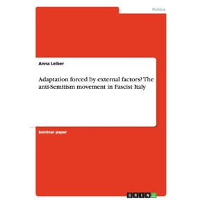 Adaptation-forced-by-external-factors--The-anti-Semitism-movement-in-Fascist-Italy