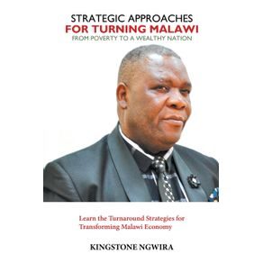 Strategic-Approaches-for-Turning-Malawi-from-Poverty-to-a-Wealthy-Nation