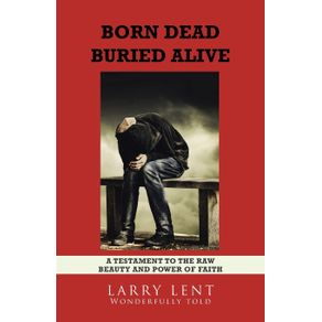 Born-Dead-Buried-Alive